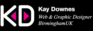 Kay Downes - Freelance Web and Graphic Designer Birmingham West Midlands UK